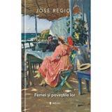 Femei si povestile lor - Jose Regio, editura Univers
