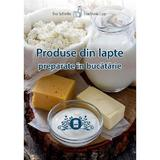 Produse din lapte preparate in bucatarie - Eva Schiefer, Eva-Maria Lipp, editura Casa