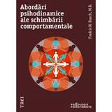 Abordari psihodinamice ale schimbarii comportamentale - Fredric N. Busch, editura Trei