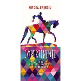impertinente-mircea-brenciu-editura-libris-editorial-1.jpg