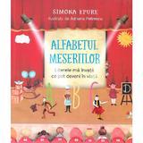 Alfabetul meseriilor - Simona Epure, Adriana Petrescu, editura Litera