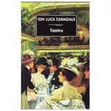 Teatru - Ion Luca Caragiale, editura Tana