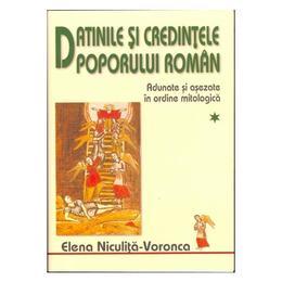 Datinile si credintele poporului roman 1+2 - Elena Niculita-Voronca, editura Saeculum Vizual
