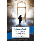 Cei ramasi si cei plecati - Parinoush Saniee, editura Polirom