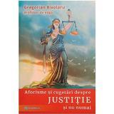 Aforisme si cugetari despre justitie si nu numai - Gregorian Bivolaru, editura Shambala