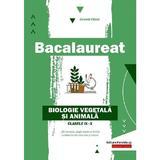 Bacalaureat. Biologie vegetala si animala - Clasele 9-10 - Daniela Firicel, editura Paralela 45