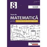 Teste de matematica pentru simularea Evaluarii Nationale  - Clasa 8 - Anton Negrila, Maria Negrila, editura Paralela 45