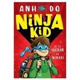 Ninja Kid - Anh Do, Jeremy Ley, editura Epica