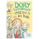 Dory Fantasmagory si prietena ei cea mai buna - Abby Hanlon, editura Epica