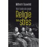 Nici toate ale popii. Religie fara stres - Wilhelm Tauwinkl, editura Humanitas