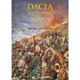 Dacia. Razboaiele cu romanii. Sarmizegetusa - Radu Oltean, editura Humanitas