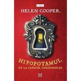 Hipopotamul de la capatul coridorului - Helen Cooper, editura Pandora