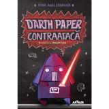 Darth Paper contraataca - Tom Angleberger, editura Grupul Editorial Art