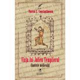 Viata lui Julien Templierul - Viorica S. Constantinescu, editura Cartea Romaneasca