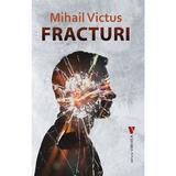 Fracturi - Mihail Victus, editura Vremea