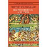 Legende istorice si alte poeme - Dimitrie Bolintineanu, editura Cartex