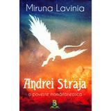 Andrei Straja - Miruna Lavinia, editura Berg