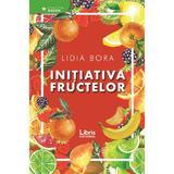 Initiativa fructelor - Lidia Bora, editura Libris Editorial