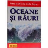 Vreau sa stiu mai multe despre... oceane si rauri - Barbara Taylor, editura Teora