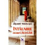 Intalnire cu un calugar - Mukherjee Jayant, editura For You