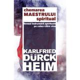 Chemarea maestrului spiritual - Karlfried Graf Durckheim, editura Herald