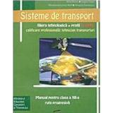 Sisteme De Transport - Manual Cls 12 - Alina Melnic, Angela Osain, Miriana Wolf, editura Cd Press