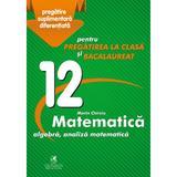 Matematica - Clasa 12 - Marin Chirciu, editura Cartea Romaneasca