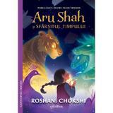 Aru Shah si sfarsitul timpului - Roshani Chokshi, editura Grupul Editorial Art