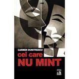 Cei care nu mint - Carmen Dumitrescu, editura Neverland