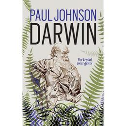 Darwin, portetul unui geniu - Paul Johnson, editura Humanitas
