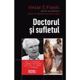 Doctorul si sufletul - Viktor E. Frankl, editura Meteor Press