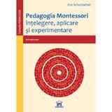 Pedagogia Montessori - Eva Schumacher, editura Didactica Publishing House