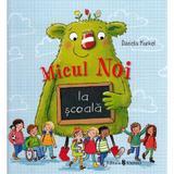 Micul Noi la scoala - Daniela Kunkel, editura Univers