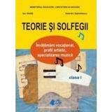 Teorie si solfegii - Clasa 1 - Manual - Ion Vintila, Valentin Gabrielescu, editura Didactica Si Pedagogica