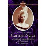 Carmen Sylva 2008, uimitoarea regina Elisabeta a Romaniei - Gabriel Badea-Paun, editura Humanitas