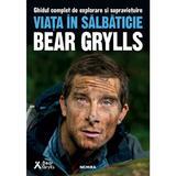 Viata in salbaticie - Bear Grylls , editura Nemira