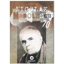Nicolae Manolescu 70, editura Paralela 45