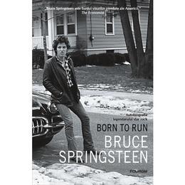 Born to run - Bruce Springsteen, editura Polirom