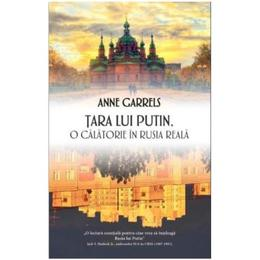 Tara lui Putin - Anne Garrels, editura Rao