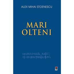 Mari olteni - Alex Mihai Stoenescu, editura Rao
