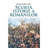 Scurta istorie a romanilor - Ioan-Aurel Pop, editura Litera
