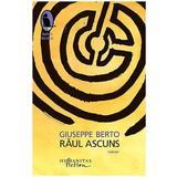 Raul Ascuns - Giuseppe Berto, editura Humanitas
