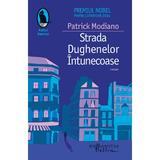Strada Dughenelor Intunecoase - Patrick Modiano, editura Humanitas