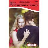Revenirea la viata - Robin James, editura Alcris