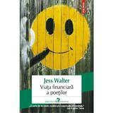 Viata Financiara A Poetilor - Jess Walter, editura Polirom
