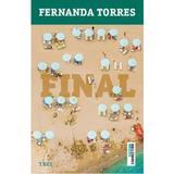 Final - Fernanda Torres, editura Trei