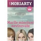 Marile minciuni nevinovate - Liane Moriarty, editura Trei