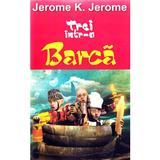 Trei intr-o barca - Jerome K. Jerome, editura Aldo Press