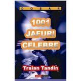 1001 jafuri celebre - Traian Tandin, editura Aldo Press