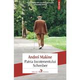 Patria locotenentului Schreiber - Andrei Makine, editura Polirom